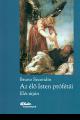 Az élő Isten prófétái - Illés útján / Bruno Secondin