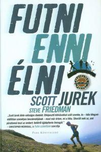 Futni, enni, élni / Scott Jurek