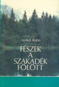 Fészek a szakadék fölött / Isobel Kuhn