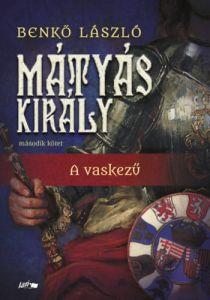 A vaskezű - Mátyás király / Benkő László