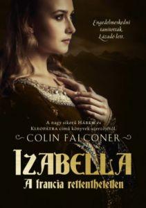 Izabella - A francia rettenthetetlen / Colin Falconer