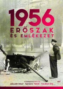 1956 Erőszak és emlékezet / Müller Rolf