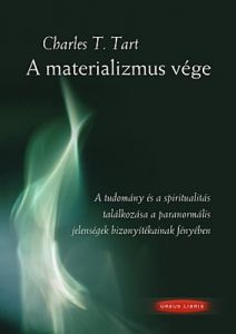 A materializmus vége / Charles T. Tart